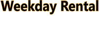 Weekend Rental or Weekday Rental